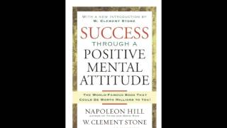 Success Through A Positive Mental Attitude #3   W  Clement Stone, Napoleon Hill