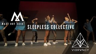 Sleepless Collective   Maxt Out 2016 [@VIBRVNCY 4K Front Row]