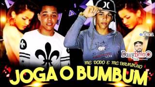 MC DODO E BRUNINHO - JOGA O BUMBUM (ÁUDIO ORIGINAL) DANY BALA
