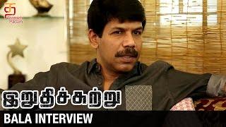 Director Bala Interview | Irudhi Suttru 2016 Tamil Movie | R Madhavan | Ritika Singh | Nasser