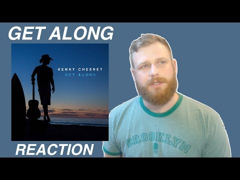 Kenny Chesney - Get Along | Reaction