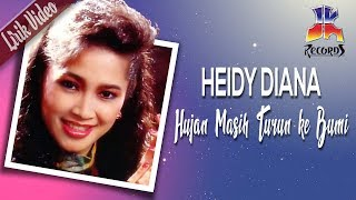 Heidy Diana - Hujan Masih Turun Ke Bumi