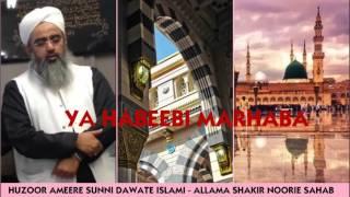 Ya Habeebi Marhaba by Maulana Shakir Noorie Sahab Qibla