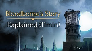 Bloodborne's Story ► Explained! (11min)