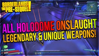 Borderlands The Pre-Sequel: All Holodome Onslaught DLC Weapons! (Legendary & Unique Weapons Guide)