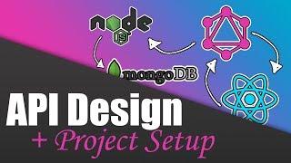 #2 API Design & Project Setup | Build a Complete App with GraphQL, Node.js, MongoDB and React.js