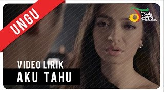 UNGU - Aku Tahu | Video Lirik