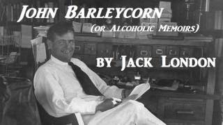 John Barleycorn or Alcoholic Memoirs by Jack London - FULL AudioBook - Non-Fiction