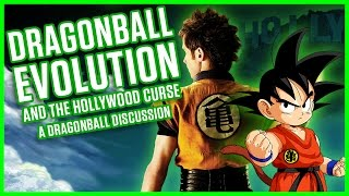 DRAGON BALL EVOLUTION AND THE HOLLYWOOD CURSE | A Dragonball Discussion