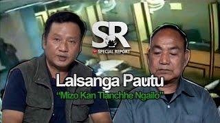 SR : Mizo Kan Tlanchhe Ngailo - Lalsanga Pautu