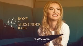 Maia ft.Dony&Alexunder Base - Sentimiento (Club mix)