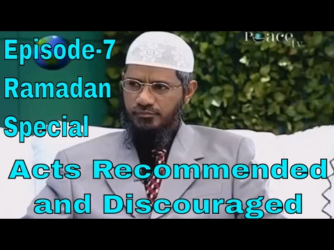 Dr Zakir Naik ||  Acts Recommended and Discouraged || Peace TV Live !!