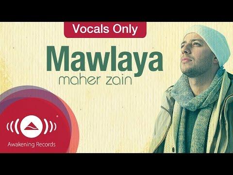 Maher Zain - Mawlaya | Vocals Only (Lyrics) mp3