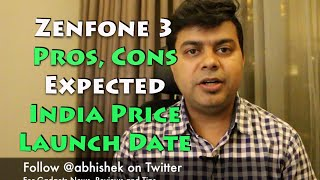 Hindi | Zenfone 3 Pros, Cons, Expected India Price and Launch Date