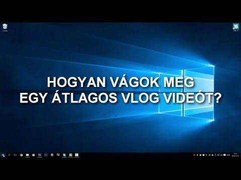 Hogyan vágok meg egy VLOG videót