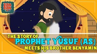 Quran Stories For Kids In English | Prophet Yusuf (as) Meet His Brother Benyamin | Prophet Stories