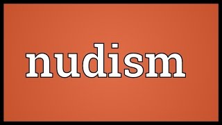 Nudism Meaning