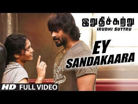 Xxx Mp4 Ey Sandakaara Full Video Song Irudhi Suttru R Madhavan Ritika Singh 3gp Sex