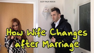 HOW WIFE CHANGES AFTER MARRIAGE