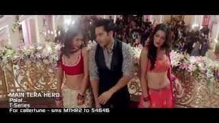 Main Tera Hero Palat   Tera Hero Idhar Hai Song Video   Arijit Singh   Varun Dhawan, Nargis