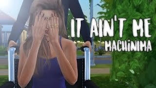 IT AIN'T ME | The Sims 4 MACHINIMA