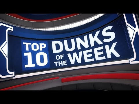 Top 10 Dunks of the Week: