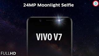 Vivo V7 - 24MP Moonlight Selfie Camera | 5.7 inch Fullview Display | Price & more specs in Hindi