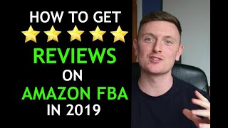 How To Get Reviews On Amazon Fba For 2019 (DO NOT SKIP THESE STEPS)