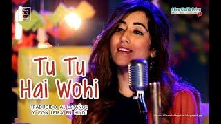 Tu Tu Hai Wohi _ Cover ( Sub español + lyrics ) HD