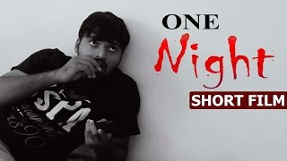 One Night Telugu Short Film || Latest Short Films || Vinay Kumar Gurram