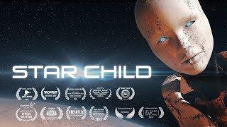 STAR CHILD (2016) Sci Fi Short Film