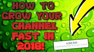 How To Grow Your Channel In 2018 - Get 1000 subs FAST On YouTube - Do