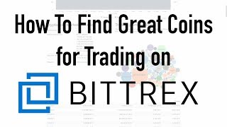 How To Find Great Coins for Trading on Bittrex