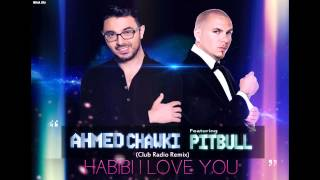 Chawki Feat. Pitbull - Habibi I Love You (Club Radio Remix)