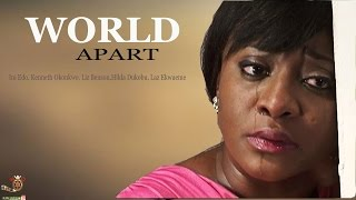 Worlds Apart - Latest Nigerian Nollywood Movie