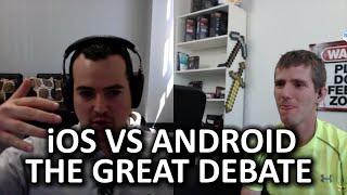 iOS vs Android Debate! With Jon from TechnoBuffalo