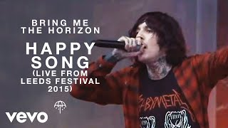 Bring Me The Horizon - Happy Song (Live From Leeds Festival 2015)