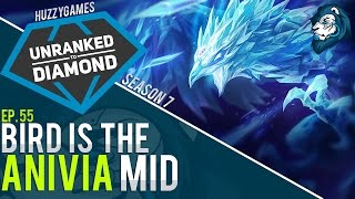 Bird is the ANIVIA - Unranked to Diamond - Episode 55