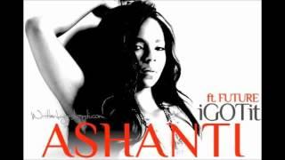 Ashanti - I Got It feat. Future