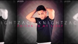 Zack Knight  Poison In My Sleep