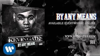 Kevin Gates - Wish I Had It (Official Audio)