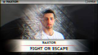 Raxtor - Fight Or Escape (Official Preview)