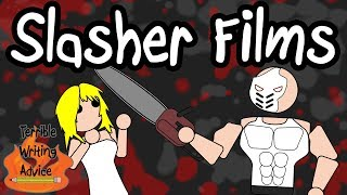 SLASHER FILMS - Terrible Writing Advice