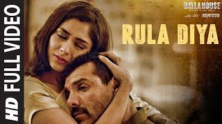 Full Video: Rula Diya | BATLA HOUSE |John Abraham, Mrunal T| Ankit Tiwari,Dhvani Bhanushali,Prince D