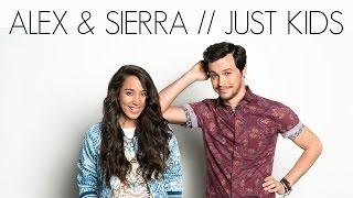 ALEX & SIERRA - JUST KIDS (HD LYRICS + PICTURES)