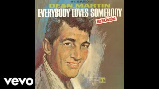 Dean Martin - Everybody Loves Somebody (Audio)