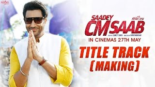 Saadey Cm saab - Title Track (Making) - Harbhajan Mann - New Punjabi Songs 2016 - SagaHIts