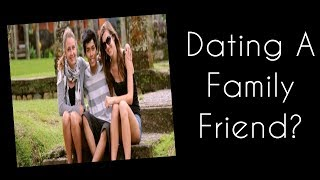 How To Date A Friend's Relative: Relationship Advice