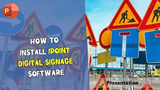 How to Install iPoint Digital Signage Software