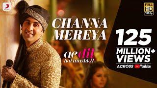 Channa Mereya -  Ae Dil Hai Mushkil | Karan Johar | Ranbir | Anushka | Aishwarya | Pritam | Arijit